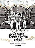 Un Grand Bourgogne Oublié: Un grand Bourgogne oublié - Tome 2