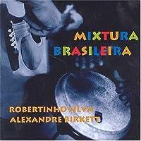 Mixtura Brasileira: Musica Instrumental Do Brasil by Robertinho Silva (2006-01-11)