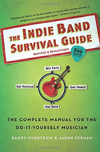 5. The Indie Band Survival Guide (Randy Chertkow, Jason Feehan)