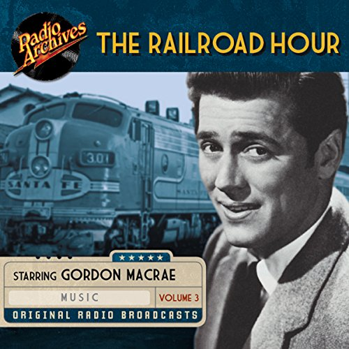 The Railroad Hour, Volume 3 audiobook cover art