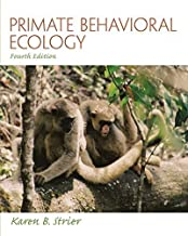 Primate Behavioral Ecology by Karen B. Strier (2010-08-27)