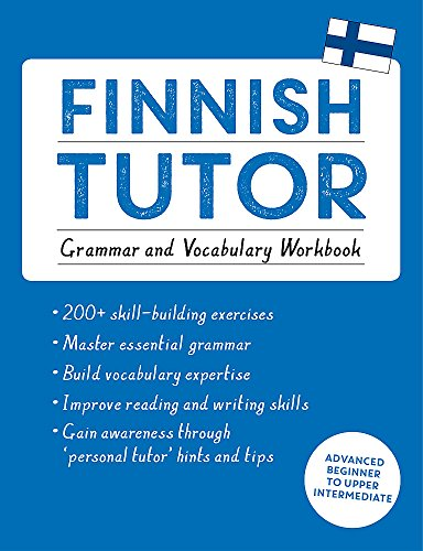 Compare Textbook Prices for Finnish Tutor: Grammar and Vocabulary Workbook Learn Finnish with Teach Yourself: Advanced beginner to upper intermediate course Language Tutors Bilingual, Workbook Edition ISBN 9781473617438 by Valijärvi, Dr. Riitta-Liisa