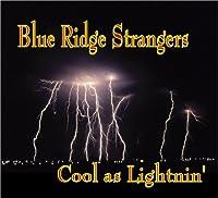 Cool as Lightnin' by The Blue Ridge Strangers