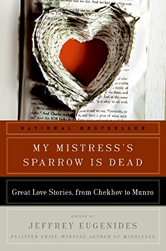 My Mistress's Sparrow Is Dead: Great Love Stories, from Chekhov to Munro (P.S.)の詳細を見る