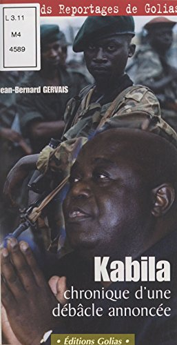 Kabila : chronique d'une débâcle annoncée (Les grands reportages golias) (French Edition)
