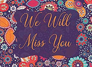 We Will Miss You: Sorry You're Leaving Gift Book To Sign For Coworkers, Friends Or Family Who Are Leaving Or Retiring. Fill In This Guest Book To Make A Keepsake Memory.