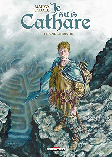 Je suis cathare T05: Le grand labyrinthe