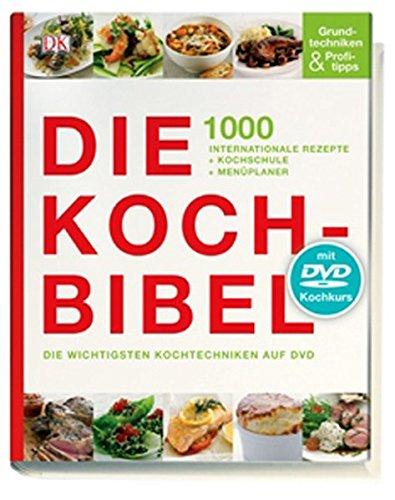Die Kochbibel: 1000 internationale Rezepte + Kochschule + Menüplaner
