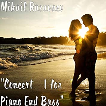 """""""Concert №1 for Piano End Bass"""""""
