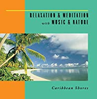 Caribbean Shores: Relaxation