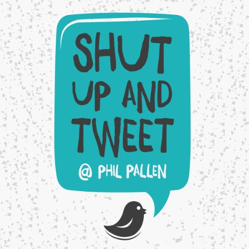 Shut Up and Tweet audiobook cover art