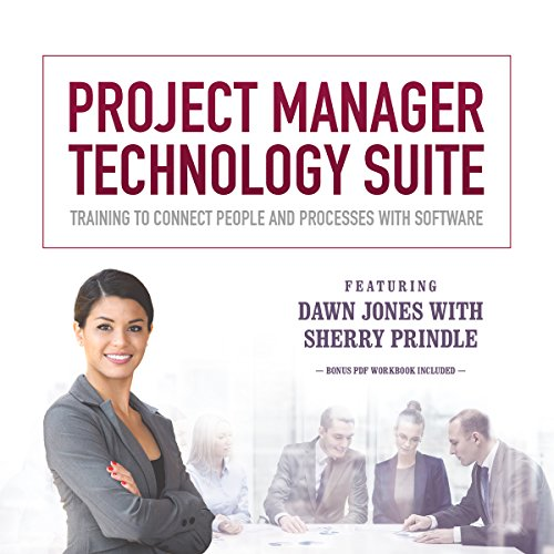 Project Manager Technology Suite     Training to Connect People and Processes with Software              By:                                                                                                                                 Dawn Jones,                                                                                        Sherry Prindle                               Narrated by:                                                                                                                                 Dawn Jones,                                                                                        Sherry Prindle                      Length: 4 hrs and 25 mins     1 rating     Overall 4.0