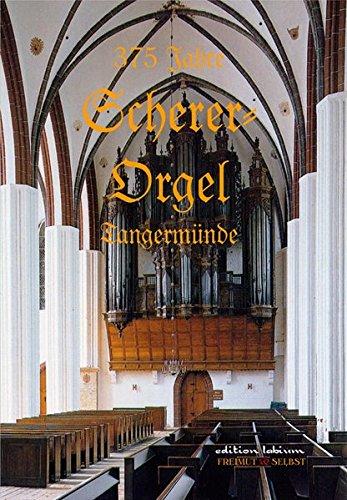 375 Jahre Scherer-Orgel Tangermünde (Edition Labium)