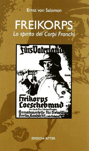 Freikorps. Lo spirito dei Corpi Franchi
