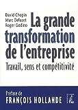 La grande transformation de l'entreprise - Travail, sens et compétitivité