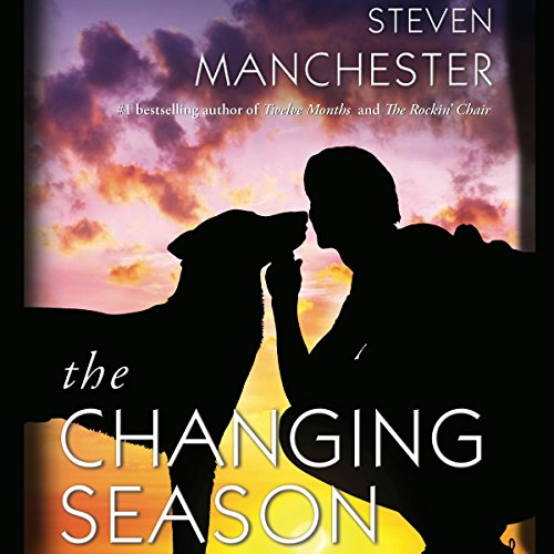The Changing Season Audiobook By Steven Manchester cover art