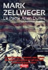 Les espionnes du Salève, Tome 3 : Le Pacte Allen Dulles par Zellweger