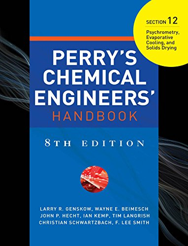 PERRYS CHEMICAL ENGINEERS HANDBOOK 8/E SECTION 12 PSYCHROMETRY,EVAPO... (English Edition)