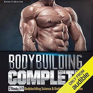 Bodybuilding Complete: 2 Books in 1 audiobook cover art