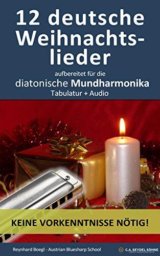 12 deutsche Weihnachtslieder, aufbereitet für die Mundharmonika: Tabulatur + Audio...