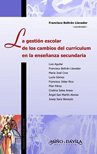 La gestión escolar de los cambios del currículum en la enseñanza secundaria eBook: Beltrán Llavador, Francisco: Amazon.es: Tienda Kindle