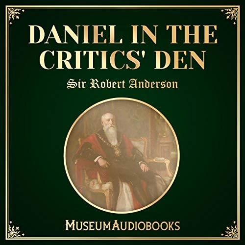 Daniel in the Critics' Den                   De :                                                                                                                                 Sir Robert Anderson                               Lu par :                                                                                                                                 Vince Whittaker                      Durée : 2 h et 48 min     Pas de notations     Global 0,0