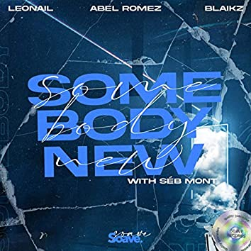 Somebody New (with Séb Mont)