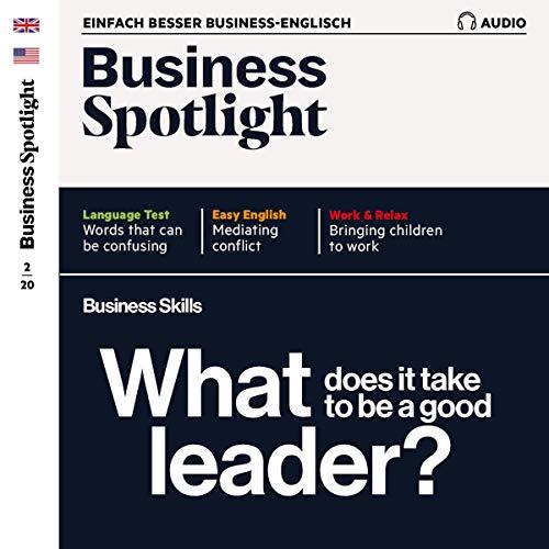 Page de couverture de Business Spotlight Audio - Being a good leader. 2/2020