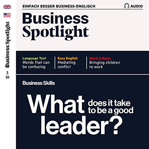『Business Spotlight Audio - Being a good leader. 2/2020』のカバーアート