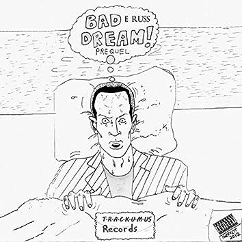 Bad Dream: Prequel