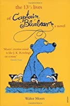 The 13 1/2 Lives of Captain Bluebear by Moers, Walter New edition (2001)