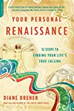 Image of Your Personal Renaissance: Twelve Steps to Finding Your Life's True Calling