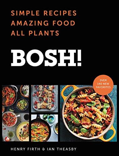 BOSH!: Simple Recipes * Amazing Food * All Plants (BOSH Series) (English Edition)