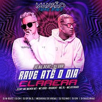 Rave Até o Dia Clarear (feat. MC Menor MT, MC Igão, MC 3L, Mc Kitinho, DogBeat, DJ Tezinho, DJ DN, DJ Ery, DJ Douglinhas, GP DA ZL, Megabaile Do Areias & Dj W-Beatz) (Mansão Funk Rave)