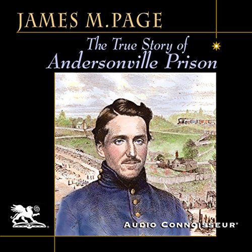 The True Story of Andersonville Prison audiobook cover art