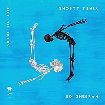 Shape of You (Ghostt Remix)