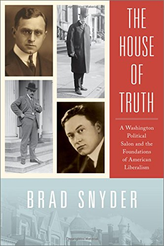Image of The House of Truth: A Washington Political Salon and the Foundations of American Liberalism