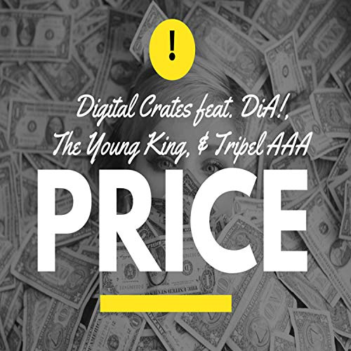 Price (feat. Dia!, the Young King & Tripel AAA) [Explicit]