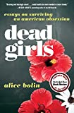 Image of Dead Girls: Essays on Surviving an American Obsession
