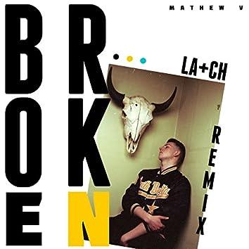 Broken (La+ch Remix)