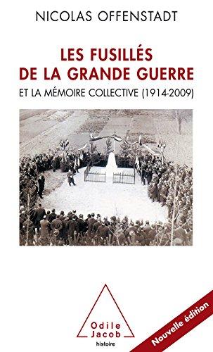 Les Fusillés de la Grande Guerre: et la mémoire collective (1914-2009) (HISTOIRE ET DOCUMENT)