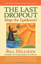 The Last Dropout: Stop the Epidemic! by Bill Milliken (October 03,2007)