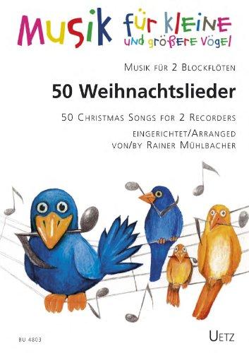 50canzoni di Natale. Musica per 2Flauti/50Christmas Songs For 2recorders (Gioco Score) (Musica per piccoli e grandi uccelli)