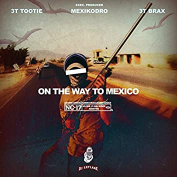 On The Way To Mexico