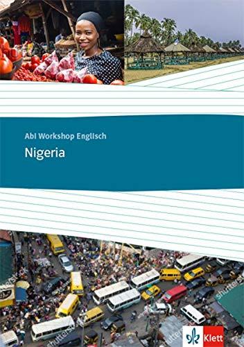 Nigeria: Themenarbeitsheft Klasse 11/12 (G8), Klasse 12/13 (G9) (Abi Workshop Englisch)
