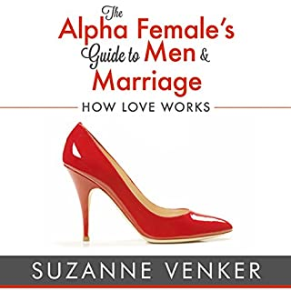 The Alpha Female's Guide to Men and Marriage cover art