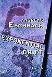 Andreas Eschbach: Exponentialdrift