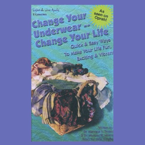 Change Your Underwear - Change Your Life audiobook cover art