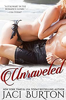Unraveled (Unwrapped and Unraveled Series Book 2) by [Jaci Burton]