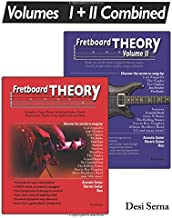 Fretboard Theory Volumes I + II Combined: The complete guitar theory series on scales, chords, progressions, modes, song composition, and more.